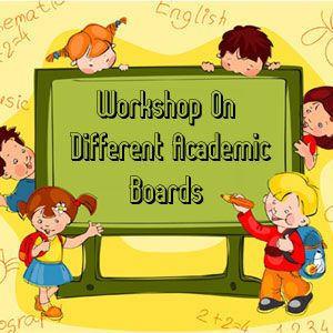 Workshop on different academic boards