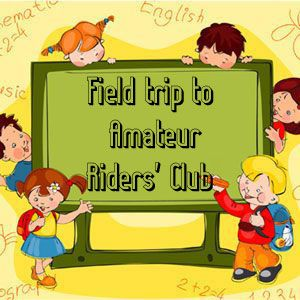 Field trip to Amateur Riders' Club